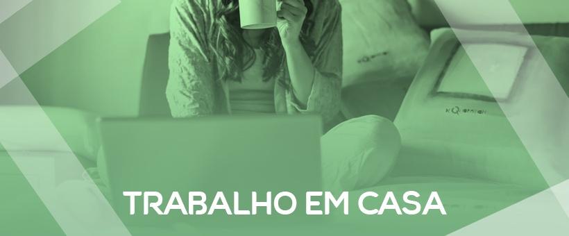 TRABALHO EM CASA